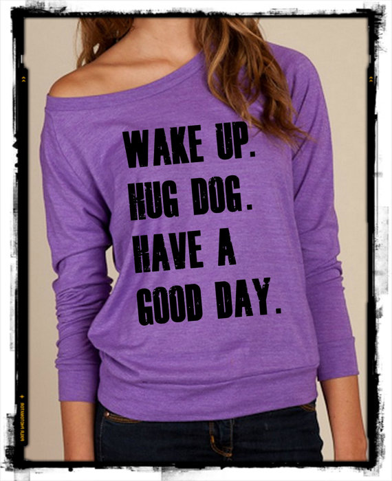 Wake Up, Hug Dog Shirt
